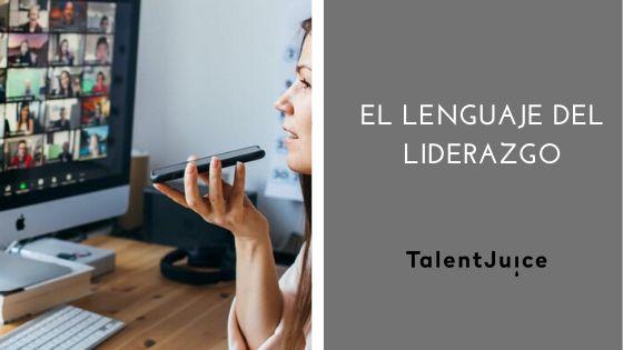 Talent Juice - El lenguaje del liderazgo