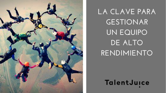 Talent Juice - La clave para gestionar un equipo de alto rendimiento