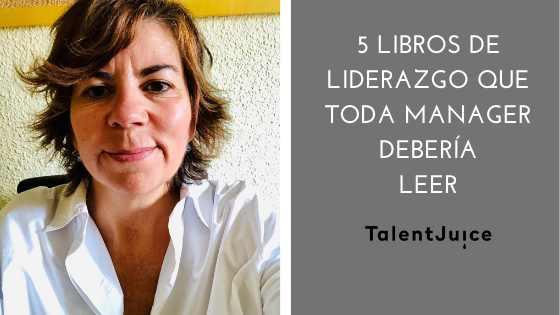 Talent Juice - 5 libros de liderazgo que toda manager debería leer