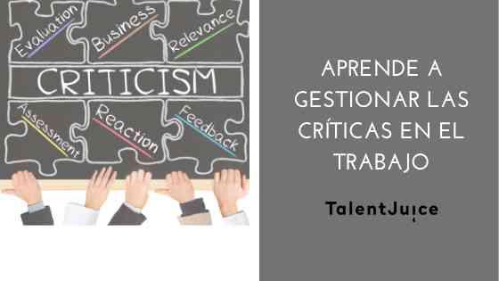 Talent Juice - Aprende a gestionar las críticas en el trabajo