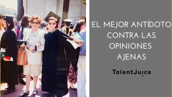Talent Juice - El mejor antídoto contra opiniones ajenas que pueden destruir tu vida